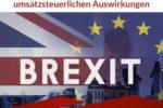 Der Brexit und seine umsatzsteuerlichen Auswirkungen